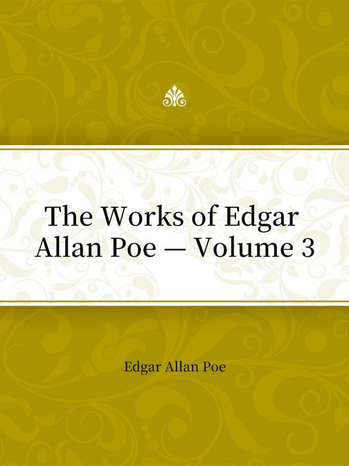 The Works of Edgar Allan Poe — Volume 3