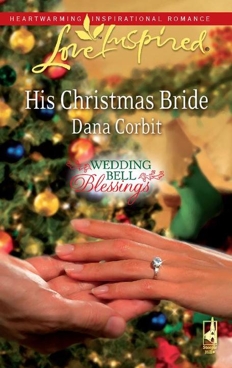 His Christmas Bride (Mills & Boon Love Inspired) (Wedding Bell Blessings, Book 2