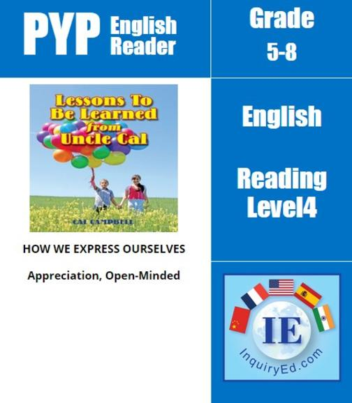 PYP: Reader-3- Life Lessons, Morals Lessons To Be Learned From Uncle Cal