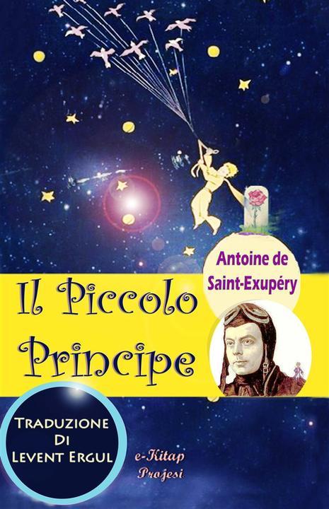 """Il Piccolo Principe: """"Classica Illustrata Edizione"""""""
