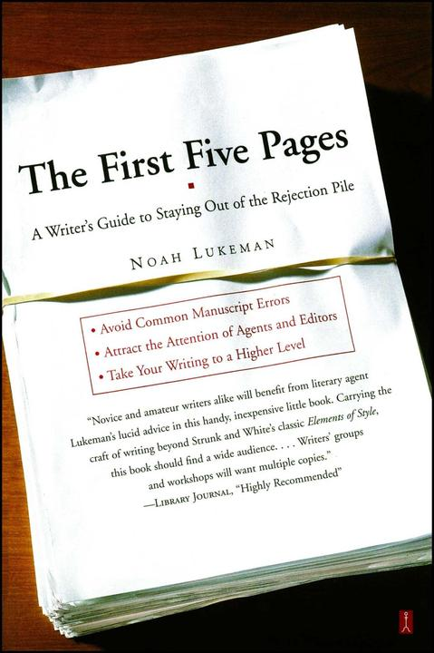 The First Five Pages:A Writer'S Guide To Staying Out of the Rejection P