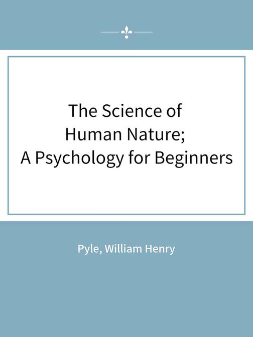 The Science of Human Nature; A Psychology for Beginners