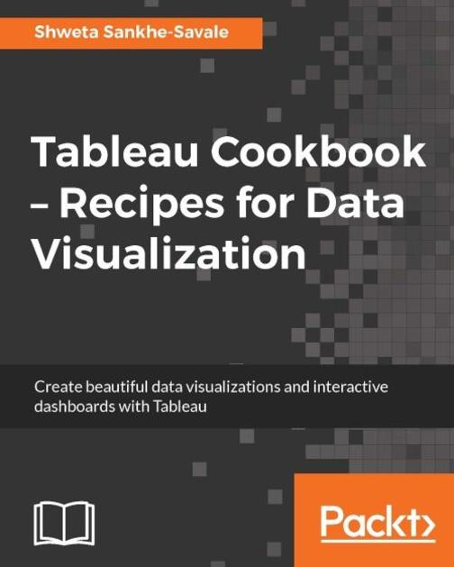 Tableau Cookbook – Recipes for Data Visualization