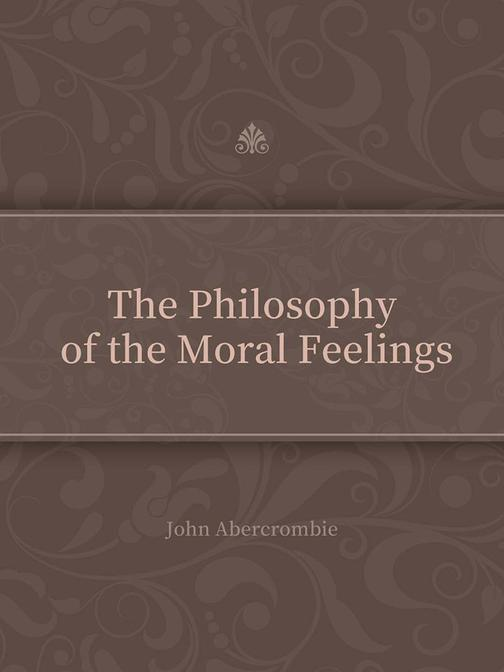 The Philosophy of the Moral Feelings