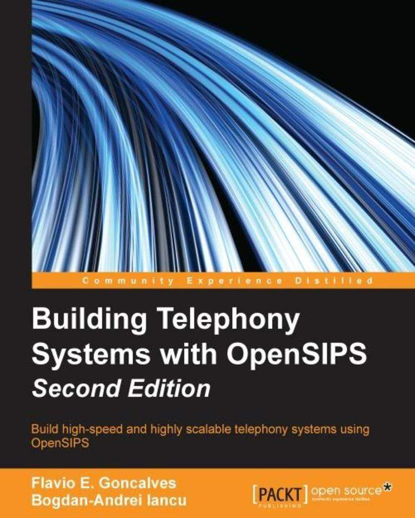Building Telephony Systems with OpenSIPS - Second Edition