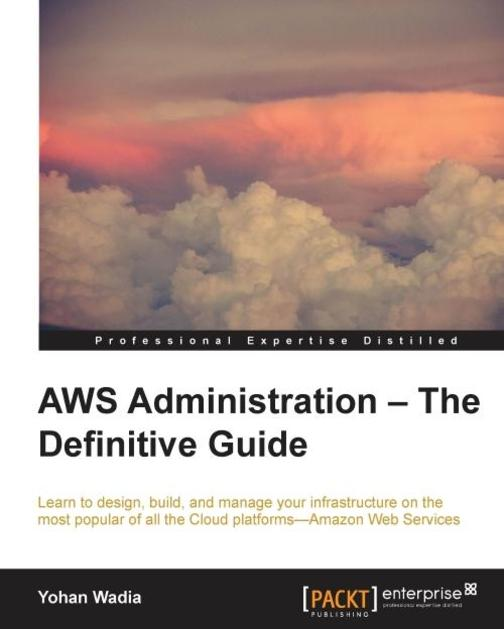 AWS Administration – The Definitive Guide