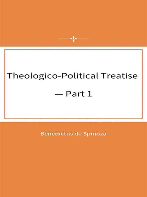 Theologico-Political Treatise — Part 1