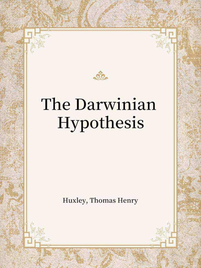 The Darwinian Hypothesis