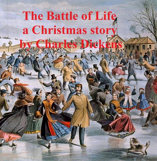 The Battle of Life, a short novel