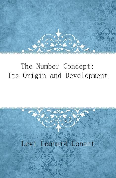The Number Concept: Its Origin and Development
