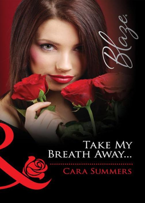 Take My Breath Away... (Mills & Boon Blaze)