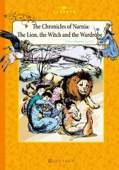 纳尼亚传奇:狮子、女巫和魔衣柜(英文版)