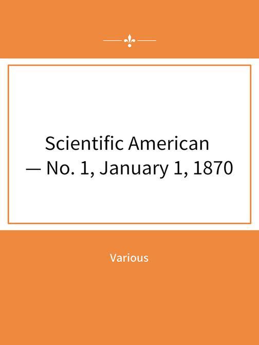 Scientific American — No. 1, January 1, 1870