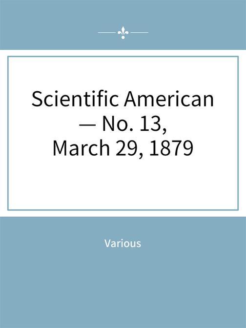 Scientific American — No. 13, March 29, 1879