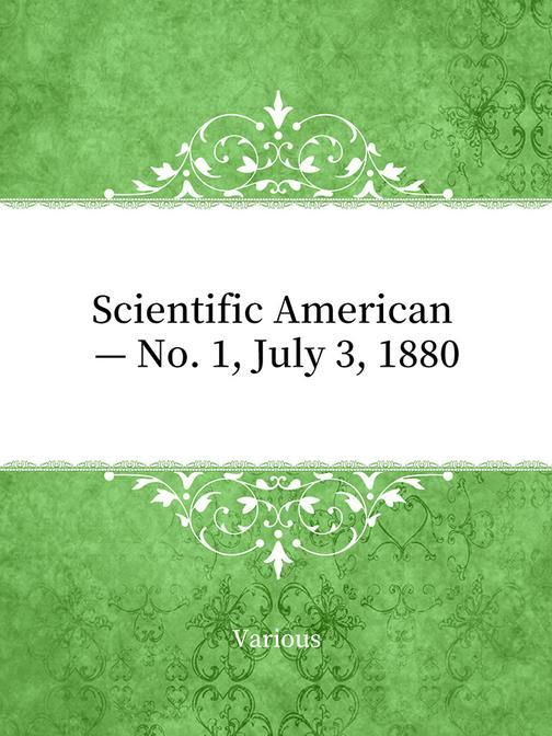 Scientific American — No. 1, July 3, 1880