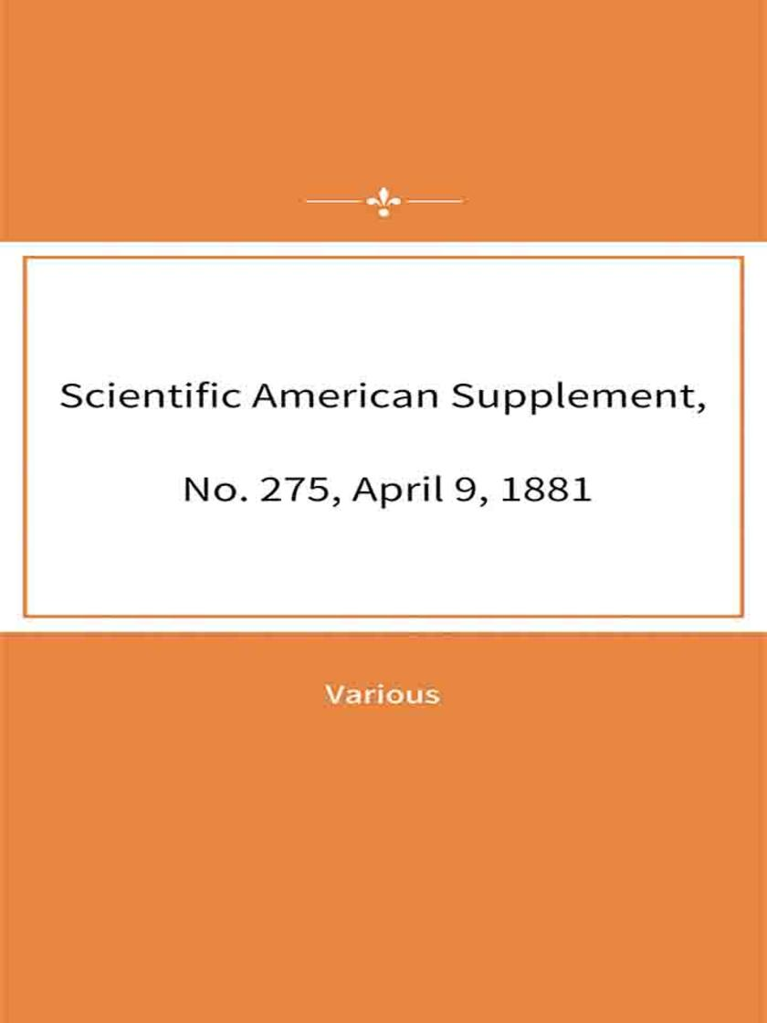 Scientific American Supplement, No. 275, April 9, 1881