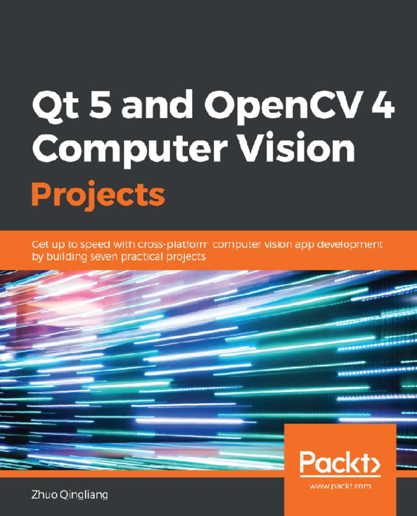 Qt 5 and OpenCV 4 Computer Vision Projects