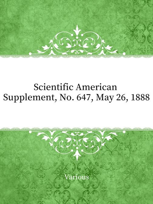 Scientific American Supplement, No. 647, May 26, 1888