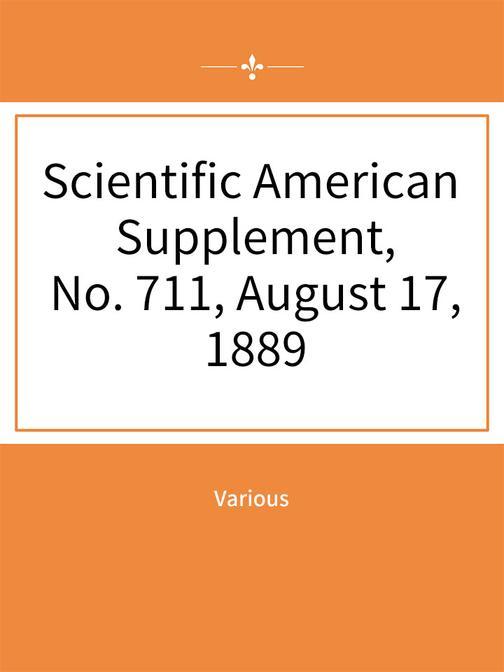 Scientific American Supplement, No. 711, August 17, 1889
