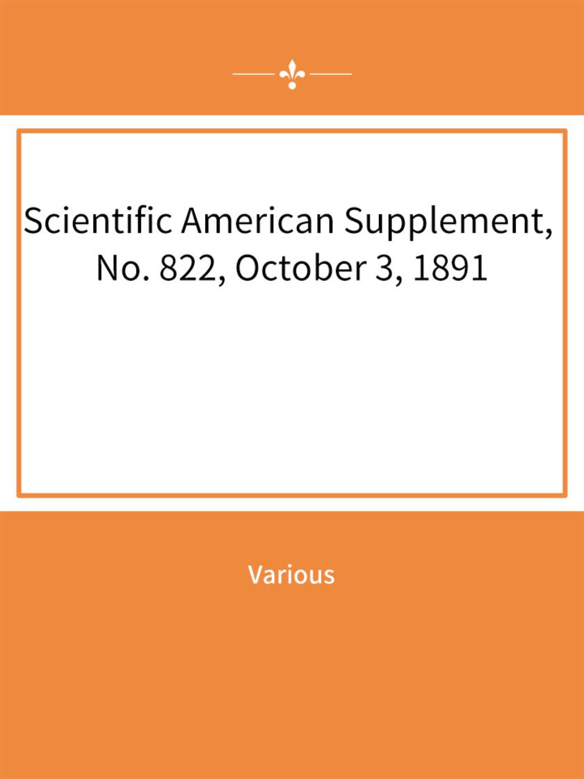 Scientific American Supplement, No. 822, October 3, 1891