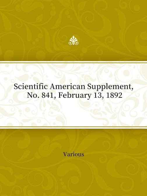 Scientific American Supplement, No. 841, February 13, 1892