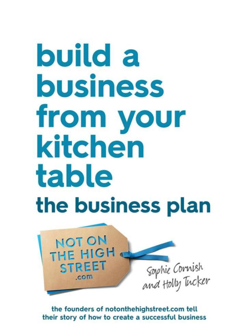 Build a Business From Your Kitchen Table: The Business Plan