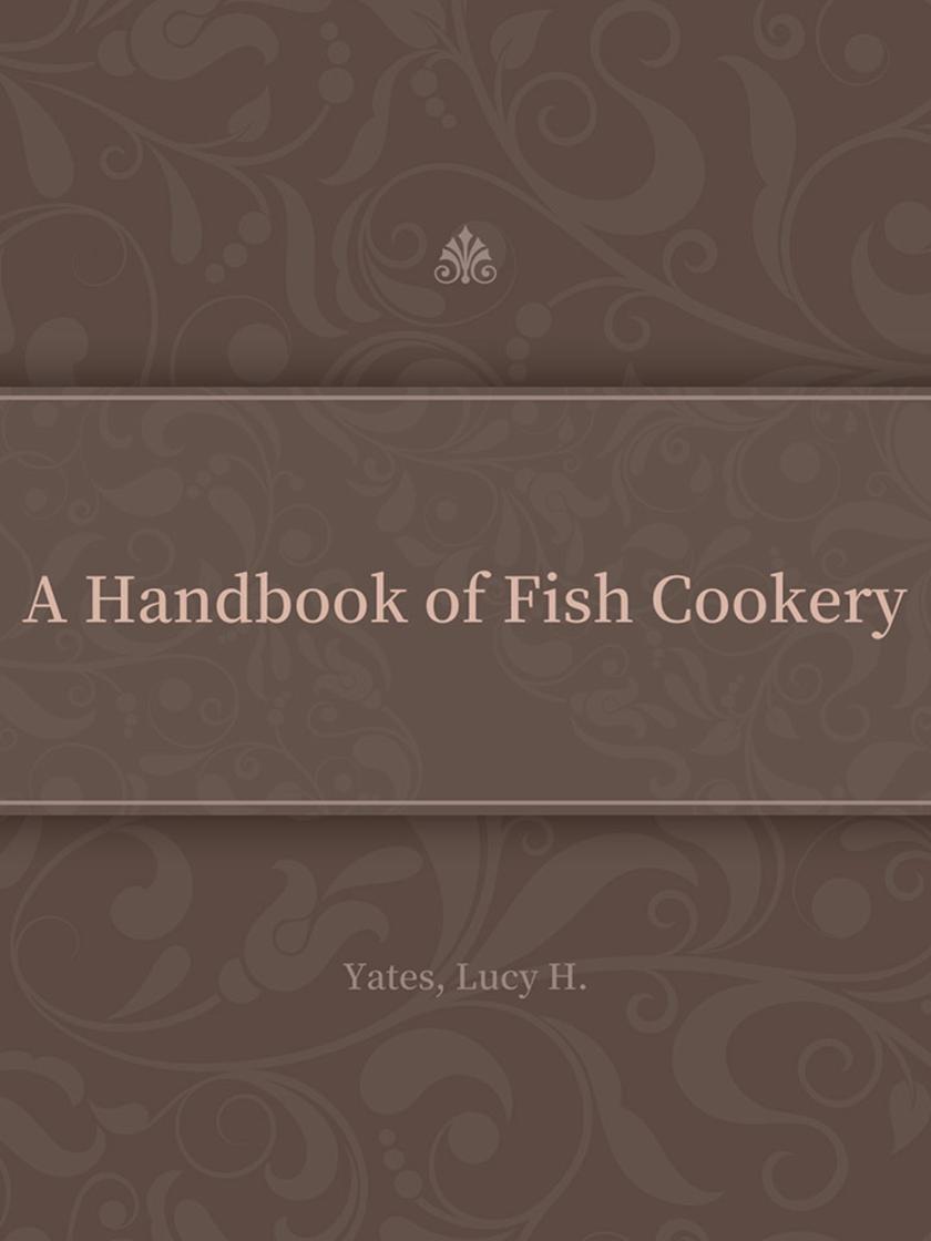 A Handbook of Fish Cookery