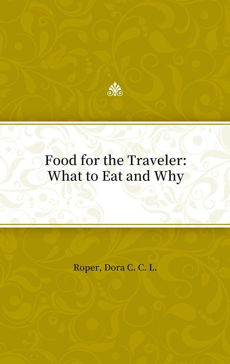 Food for the Traveler: What to Eat and Why