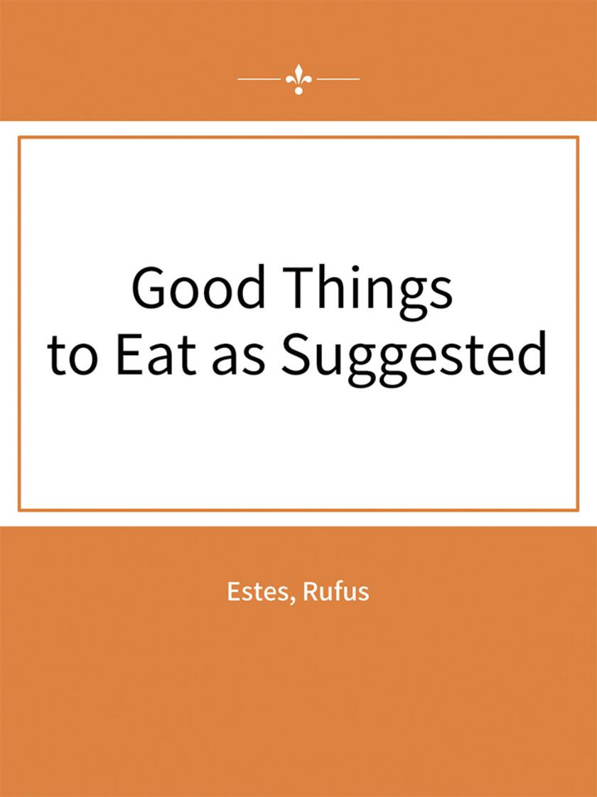 Good Things to Eat as Suggested