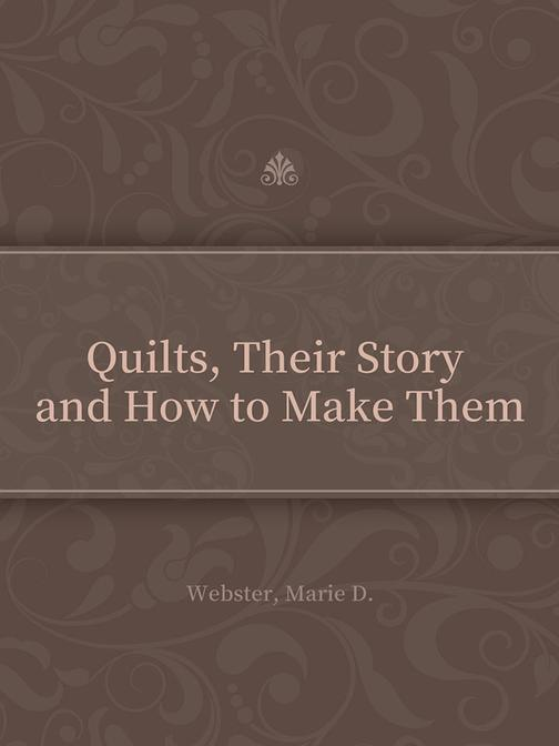Quilts, Their Story and How to Make Them
