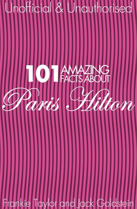 101 Amazing Facts about Paris Hilton