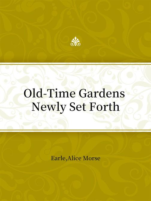 Old-Time Gardens Newly Set Forth