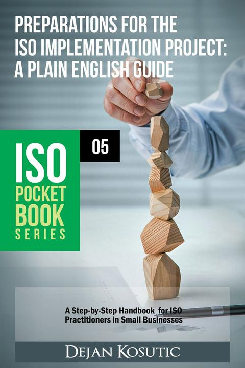 Preparations for the ISO Implementation Project – A Plain English Guide