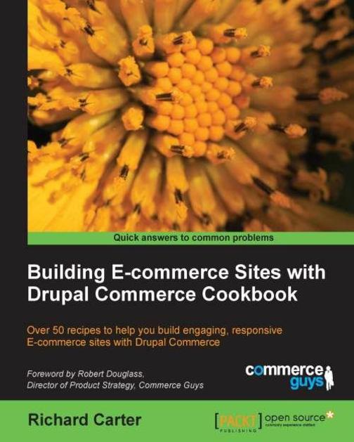 Building E-commerce Sites with Drupal Commerce Cookbook