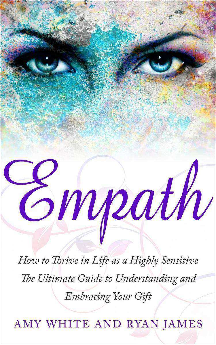 Empath: How to Thrive in Life as a Highly Sensitive