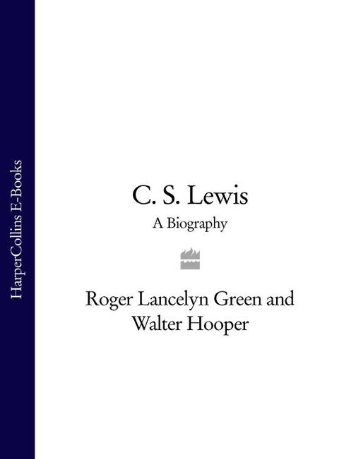 C. S. Lewis: A Biography
