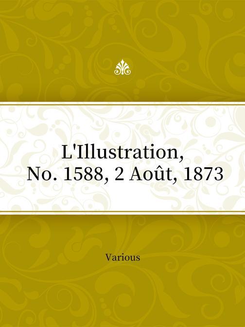 L'Illustration, No. 1588, 2 Ao?t, 1873