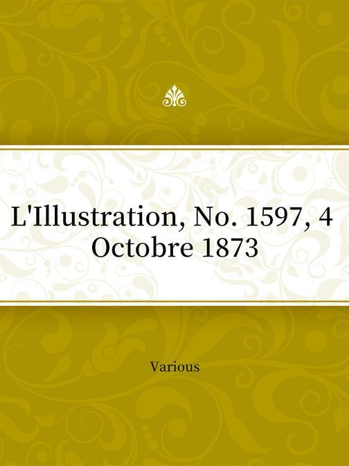 L'Illustration, No. 1597, 4 Octobre 1873