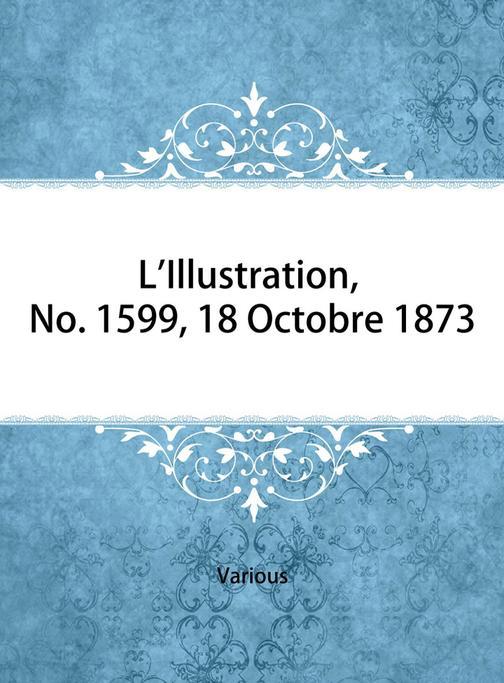 L'Illustration, No. 1599, 18 Octobre 1873