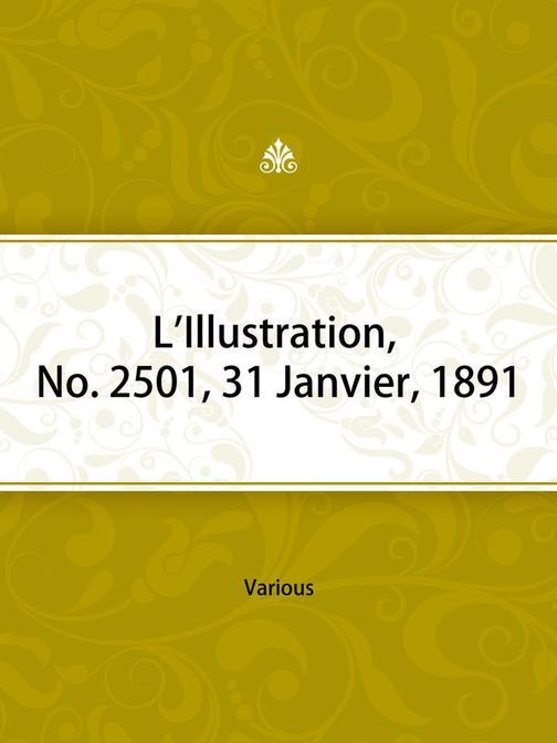 L'Illustration, No. 2501, 31 Janvier, 1891