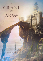 A Grant of Arms (Book #8 in the Sorcerer's Ring)