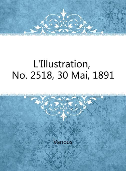 L'Illustration, No. 2518, 30 Mai, 1891