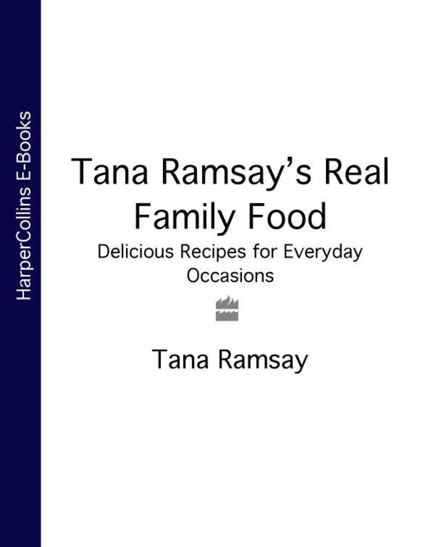 Tana Ramsay's Real Family Food