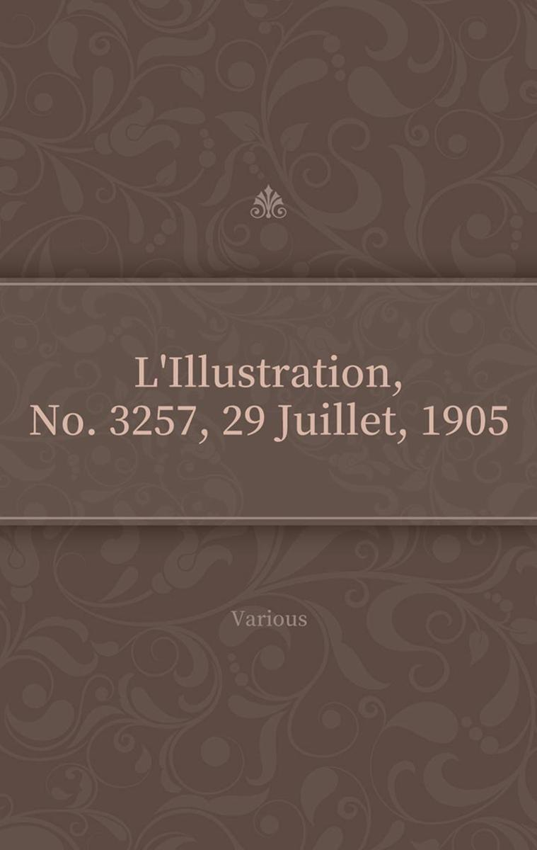 L'Illustration, No. 3257, 29 Juillet, 1905