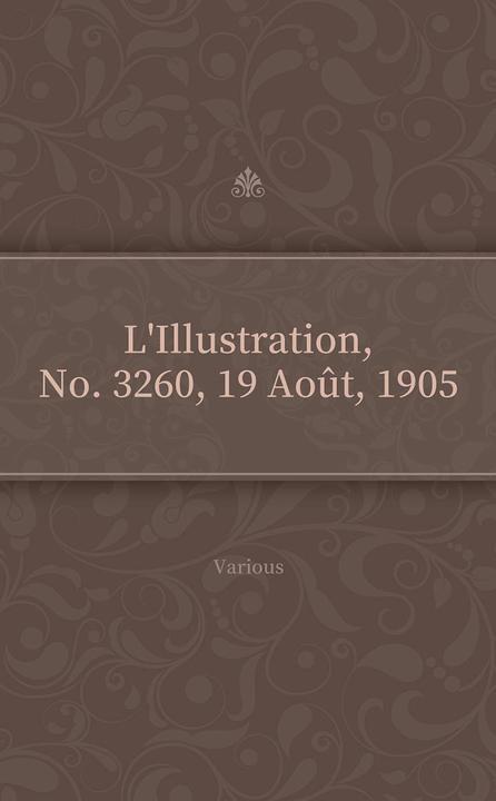 L'Illustration, No. 3260, 19 Ao?t, 1905