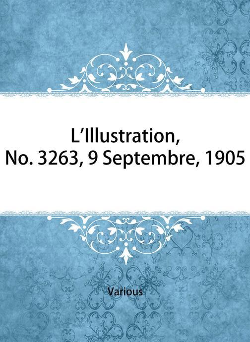 L'Illustration, No. 3263, 9 Septembre, 1905
