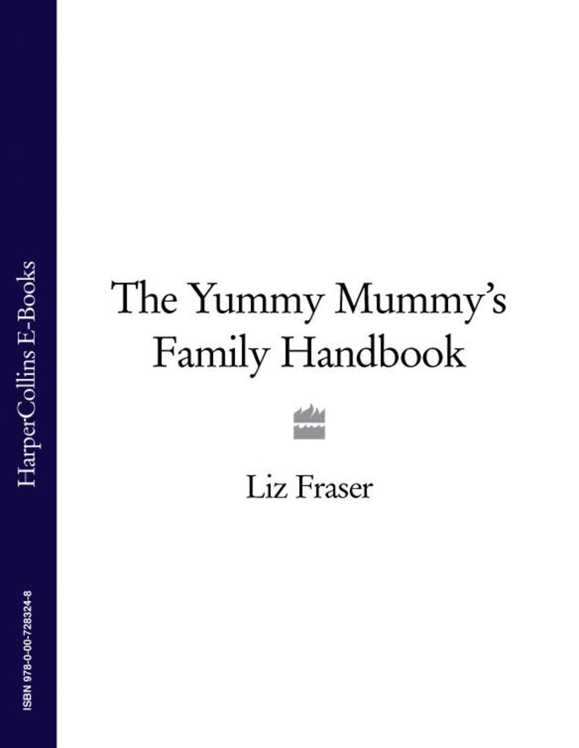 The Yummy Mummy's Family Handbook