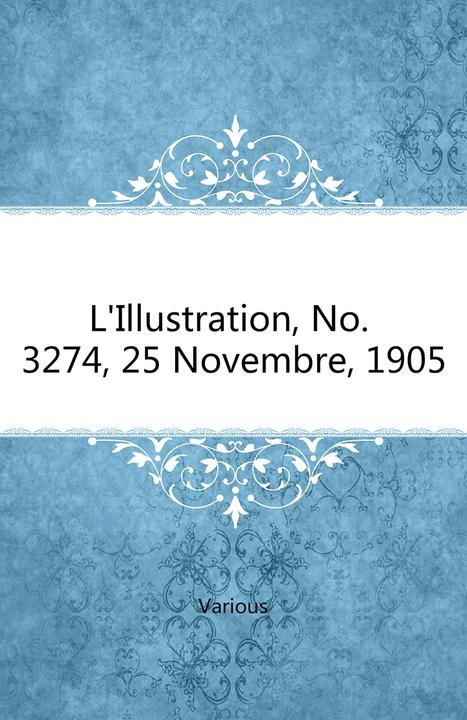 L'Illustration, No. 3274, 25 Novembre, 1905