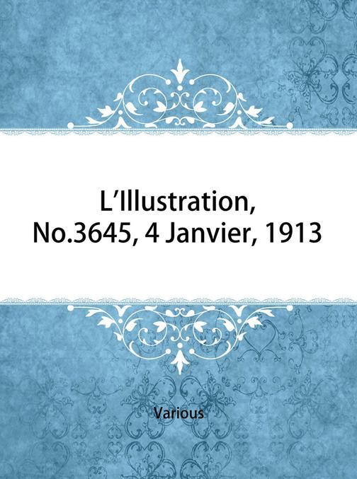 L'Illustration, No. 3645, 4 Janvier, 1913
