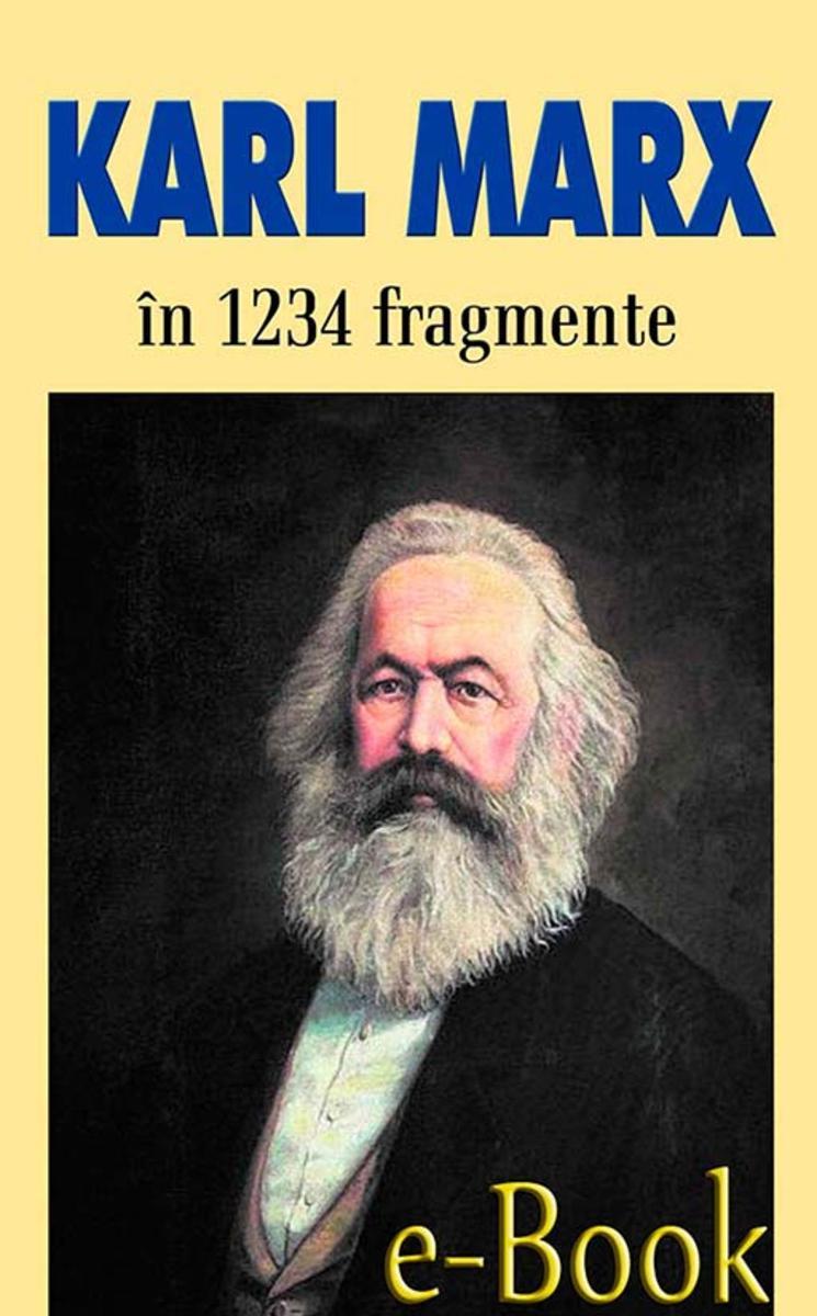 Karl Marx ?n 1234 de fragmente alese de Ion Iano?i